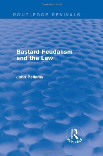 Bastard Feudalism and the Law (Routledge Revivals)
