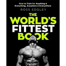 The World's Fittest Book: The Sunday Times Bestseller from the Strongman Swimmer