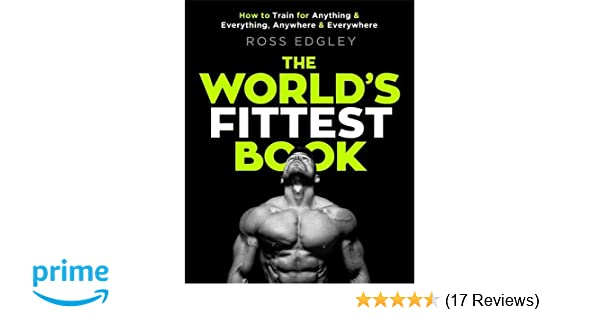 The Worlds Fittest Book Sunday Times Bestseller From Strongman Swimmer Amazonde Ross Edgley Fremdsprachige Bucher