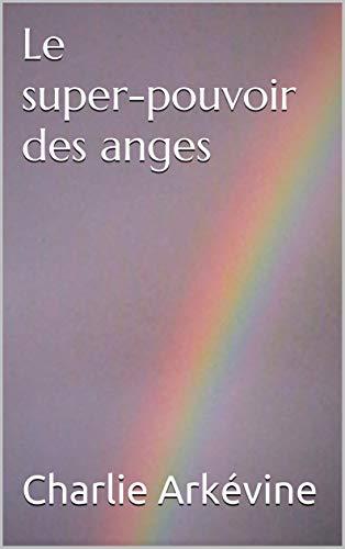 Couverture du livre Le super-pouvoir des anges