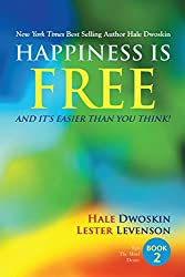 Happiness Is Free and It Is Easier Than You Think Book 2 of 5 (The Happiness Is Free - Keys to the Ultimate Freedom Series)