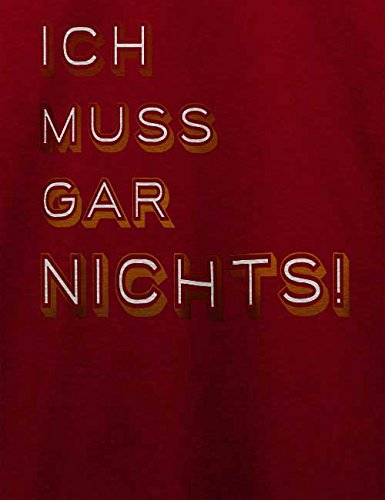 Ich Muss Gar Nichts 02 T-Shirt Bordeaux