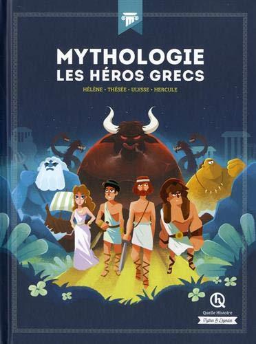Les héros de la mythologie grecque: Hélène - Thésée - Ulysse - Hercule