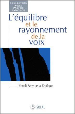 L'quilibre et le rayonnement de la voix de Benot Amy de la Bretque ( 17 octobre 1997 )