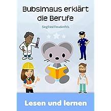 Bubsimaus erklärt die Berufe: Lernbuch für Kinder (German Edition)