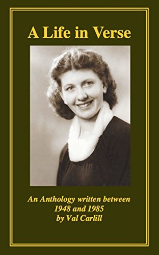 A Life in Verse: An Anthology written between 1948 and 1985 by Val Carlill (English Edition)