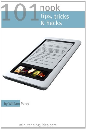 101 Nook Tips, Tricks, and Hacks: The Unofficial Guide to Getting ...