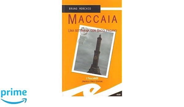 Maccaia. Una settimana con Bacci Pagano (Tascabili. Noir) (Italian Edition)