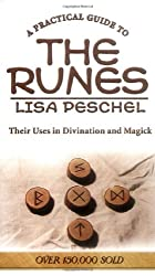 A Practical Guide to the Runes: Their Uses in Divination and Magick