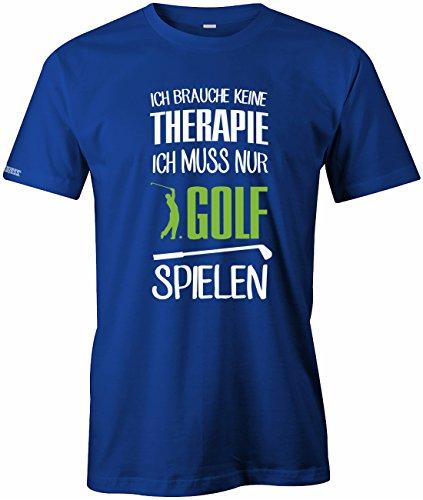 Ich brauche keine Therapie - Ich muss nur Golf spielen - Sport Hobby - Herren T-SHIRT in Royalblau by Jayess Gr. XL (T-shirt Golf Spielen Ich)