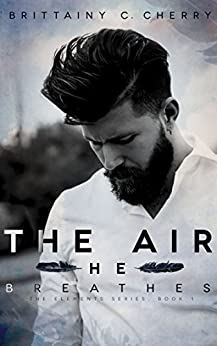 The Air He Breathes (English Edition) von [Cherry, Brittainy]
