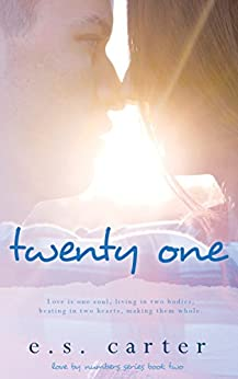 Twenty One (Love by Numbers Book 2) by [Carter, E.S.]