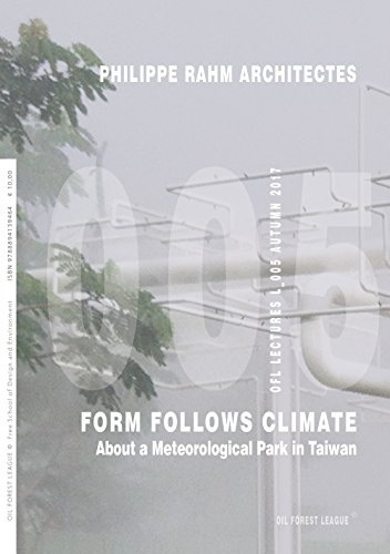 Philippe Rahm Architectes. Form follows climate. About a meteorological park in Taiwan. Ediz. illustrata (OFL Lectures) por Philippe Rahm