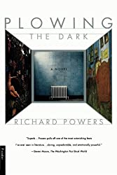 Plowing the Dark: A Novel by Richard Powers (2001-08-11)