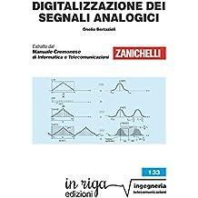 Digitalizzazione dei segnali analogici: Coedizione Zanichelli - in riga (in riga ingegneria Vol. 133) (Italian Edition)