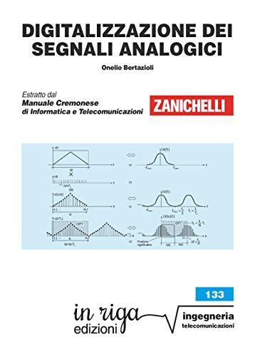 Digitalizzazione dei segnali analogici: Coedizione Zanichelli - in riga (in riga ingegneria Vol. 133)