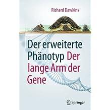 Der erweiterte Phänotyp: Der lange Arm der Gene