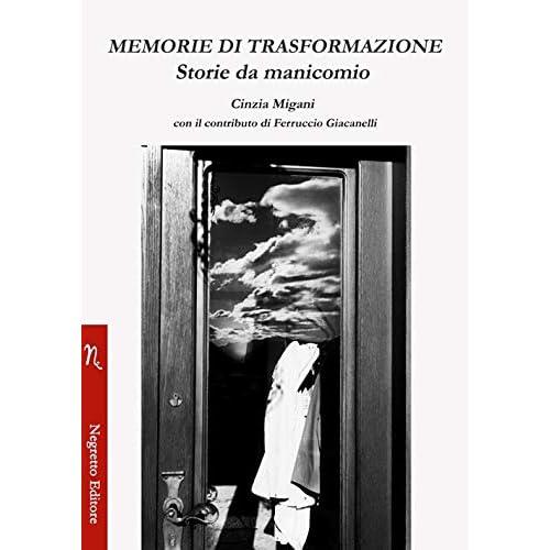 Memorie Di Trasformazione. Storie Da Manicomio