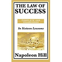 The Law of Success: In Sixteen Lessons: Complete and Unabridged [ THE LAW OF SUCCESS: IN SIXTEEN LESSONS: COMPLETE AND UNABRIDGED ] by Hill, Napoleon (Author ) on Jan-16-2011 Hardcover