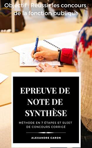 Epreuve de note de synthèse: Méthode en 7 étapes et véritable sujet de concours corrigé