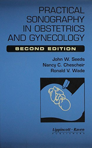 Practical Sonography in Obstetrics and Gynecology 2 Sub Edition by Seeds, John W., Chescheir, Nancy C., Chescheir (1996) Hardcover