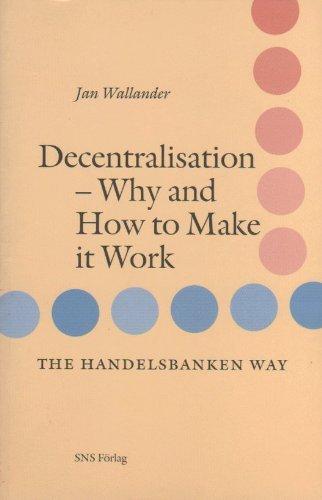 Decentralisation-why and how to make it work por Jan Wallander