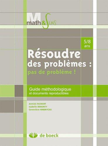 Resoudre des Problemes : Pas de Probleme - Guide Méthodologique 58 Ans
