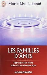 Les familles d'âmes : Selon les enseignements des Anges Xedah et de l'Archange Michaël