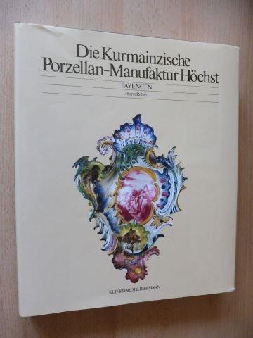 Die Kurmainzische Porzellanmanufaktur Höchst II. Fayencen