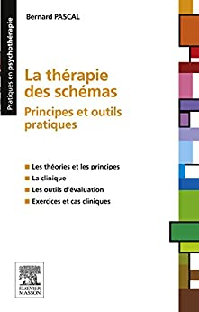 La thérapie des schémas: Principes et outils pratiques par [PASCAL, Bernard]