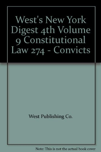 West's New York Digest 4th Volume 9 Constitutional Law 274 - Convicts
