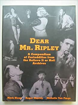 You'll Never Believe it!: A Compendium of Curioddities from the Bizarre World of Ripley's Believe it or Not Archives