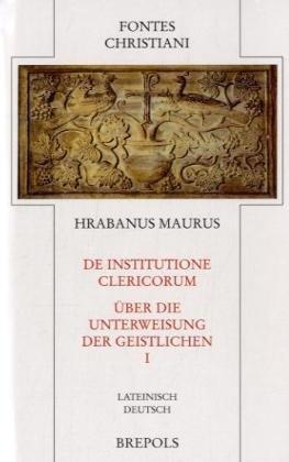 De institutione clericorum: Über die Unterweisung der Geistlichen, Hrabanus Maurus I FC 61-1 (Latein-buch Der Gebete)