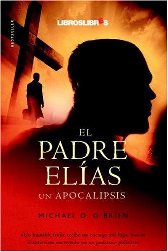 El Padre Elías por Michael D. Obrien