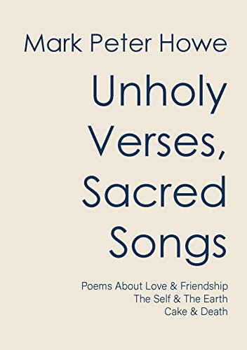 Unholy Verses, Sacred Songs by [Howe, Mark Peter]