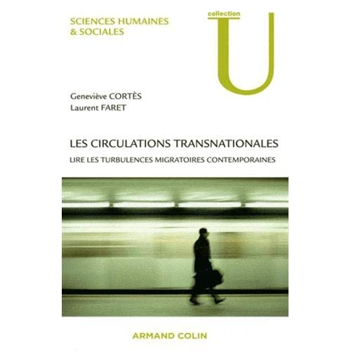 Les circulations transnationales: Lire les turbulences migratoires contemporaines