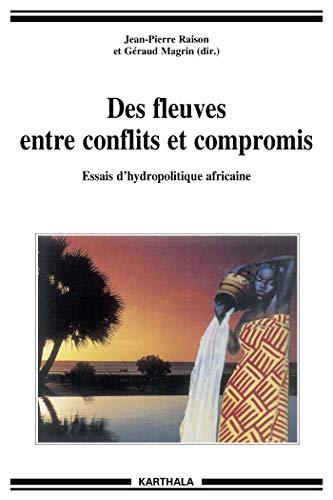 Des fleuves entre conflits et compromis (Hommes et sociétés) par Géraud Magrin