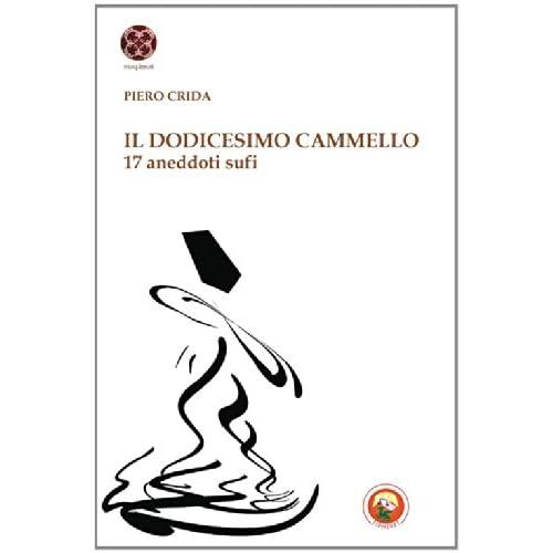 Il Diciottesimo Cammello. 17 Proverbi Sufi