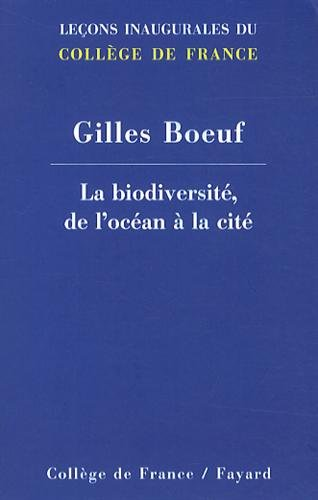 La biodiversité, de l'océan à la cité par Gilles Boeuf