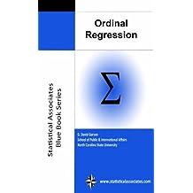 "Ordinal Regression (Statistical Associates ""Blue Book"" Series Book 9) (English Edition)"