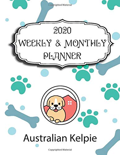 2020 Australian Kelpie Planner : Weekly & Monthly with Password list, Journal calendar for Australian Kelpie owner ,8…