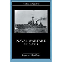 Naval Warfare, 1815-1914 (Warfare and History)