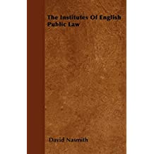 The Institutes Of English Public Law