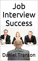 Job Interview Success: How to Prepare for and Shine during a Job Interview (English Edition)