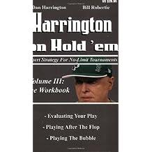 Harrington on Hold 'em: Expert Strategies for No Limit Tournaments, Vol. III--The Workbook by Dan Harrington (2006-05-30)