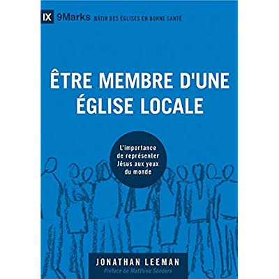 Être membre d'une Église locale (Church Membership: How the World Knows...): L'importance de représenter Jésus aux yeux du monde