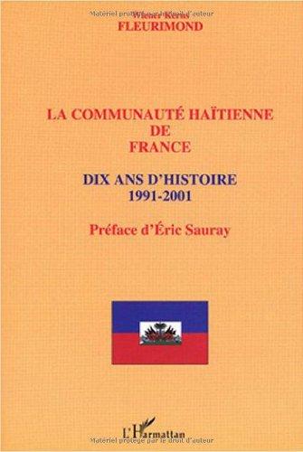 La communauté haïtienne de France : Dix ans d'histoire 1991-2001