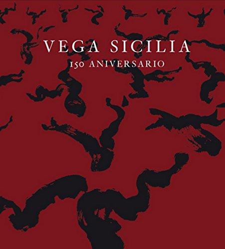 Vega Sicilia. 150 Aniversario. 1864-2014