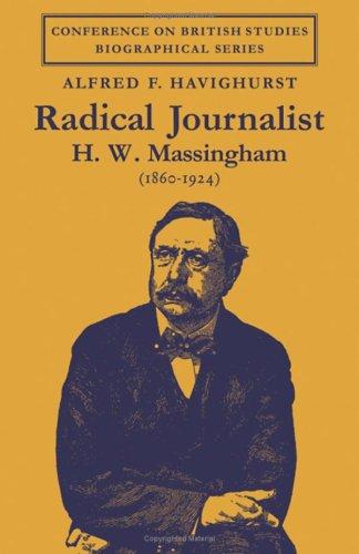 Radical Journalist: H. W. Massingham (1860–1924) (Conference on British Studies Biographical Series)