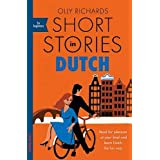Richards, O: Short Stories in Dutch for Beginners: Read for pleasure at your level, expand your vocabulary and learn Dutch th
